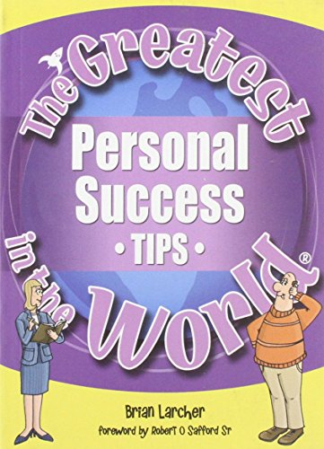 The Greatest Personal Success Tips in the: Larcher, Brian