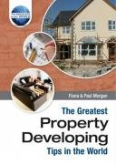 9781905151691: The Greatest Property Developing Tips in the World (The Greatest Tips in the World)