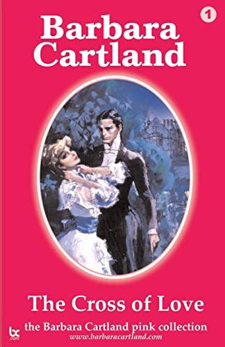 The Cross of Love: Cartland, Barbara