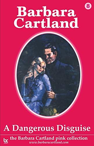 A Dangerous Disguise (The Barbara Cartland Pink Collection): Cartland, Barbara
