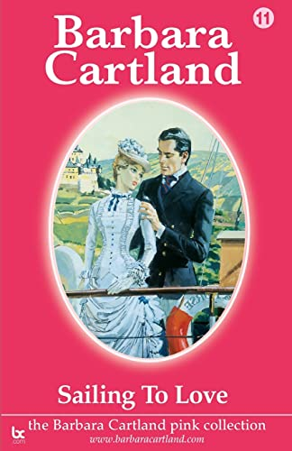 9781905155101: Sailing to Love (The Barbara Cartland Pink Collection)