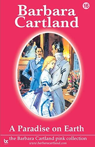 A Paradise on Earth (The Barbara Cartland Pink Collection): Cartland, Barbara