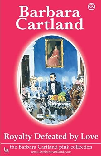 Royalty Defeated by Love (Barbara Cartland Pink Collection): Cartland, Barbara