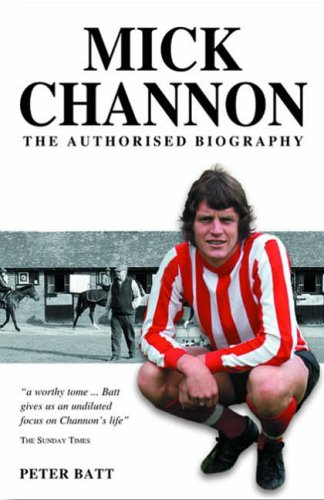 9781905156054: Mick Channon: The Authorised Biography
