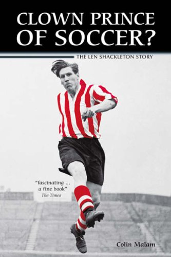9781905156085: Clown Prince of Soccer?: The Len Shackleton Story