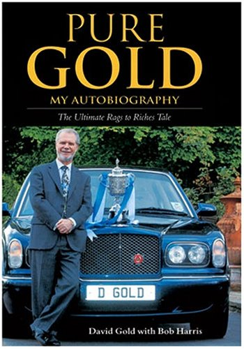 Pure Gold: My Autobiography (1905156219) by David Gold; Bob Harris