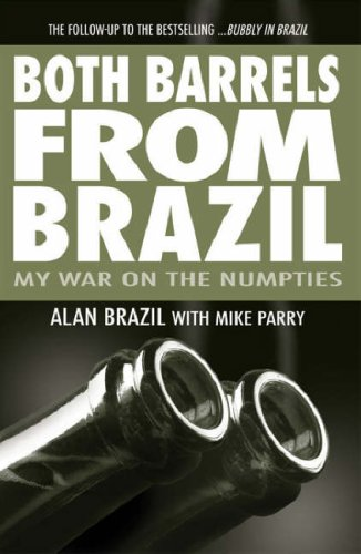 9781905156412: Both Barrels From Brazil: My War Against the Numpties