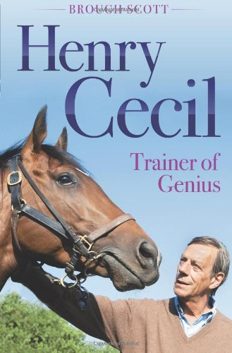 9781905156849: Henry Cecil: Trainer of Genius