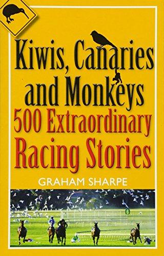 Kiwis, Canaries and Monkeys: 500 Extraordinary Racing: Graham Sharpe
