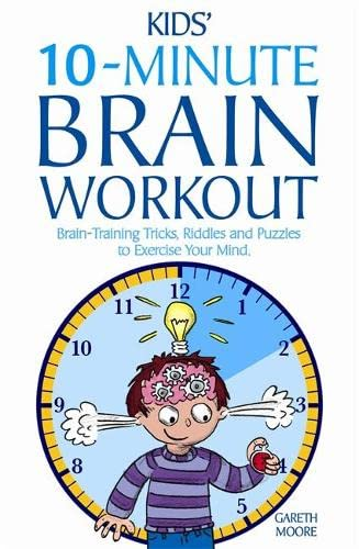 9781905158539: Kids' 10-minute Brain Workout: Brain-Training Tricks, Riddles and Puzzles to Exercise Your Mind