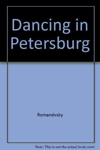 Dancing in Petersburg: The Memoirs of Kschessinka: Romandvsky-Krassinsky