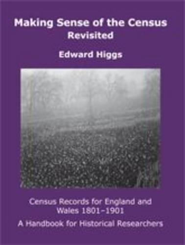 9781905165001: Making Sense of the Census Revisited: Census Records for England and Wales 1801-1901: A Handbook for Historical Researchers