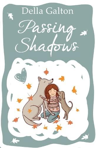 Passing Shadows: Della Galton