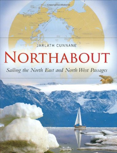 9781905172238: Northabout: Sailing the North East and North West Passages