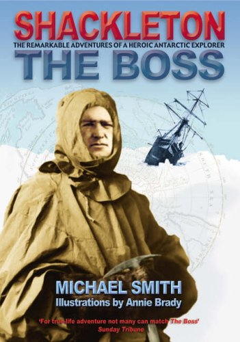 9781905172276: Shackleton - The Boss: The Remarkable Adventures of a Heroic Antarctic Explorer