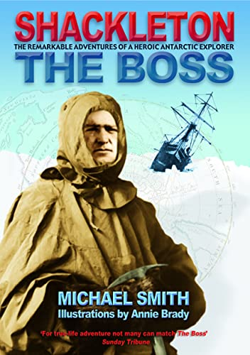 9781905172276: The Boss: The Remarkable Adventures of Ernest Shackleton