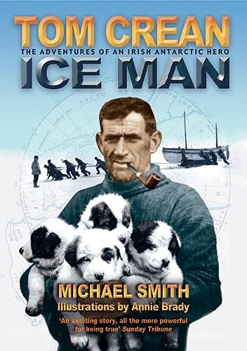 Ice Man: The Remarkable Adventures of Antarctic: Michael Smith