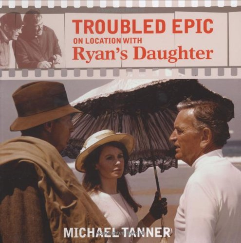 9781905172382: Troubled Epic - On Location with Ryan's Daughter