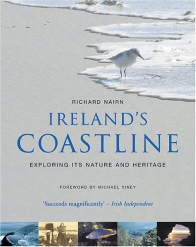 9781905172405: Ireland's Coastline: Exploring its Nature and Heritage