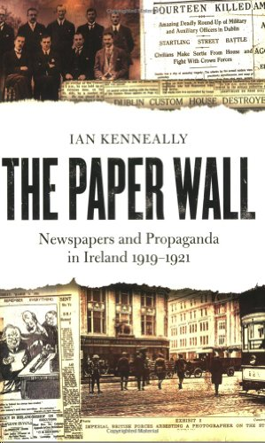 9781905172580: The Paper Wall: Newspapers and Propaganda in Ireland 1919-1921
