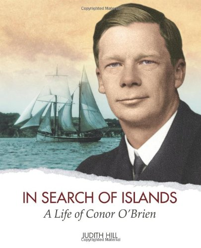 In Search of Islands: A Life of Conor O'Brien (1905172656) by Judith Hill
