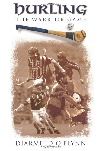 9781905172795: Hurling: The Warrior Game