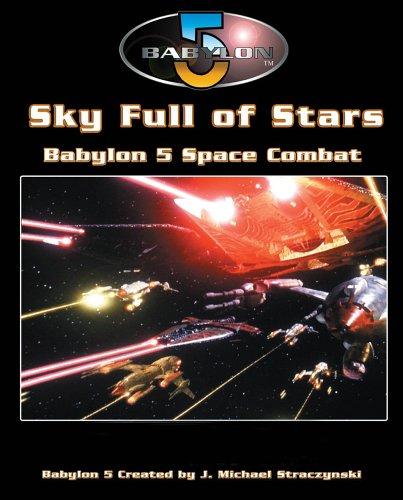 9781905176588: Babylon 5: A Call To Arms: Sky Full Of Stars (Babylon 5 RPG)