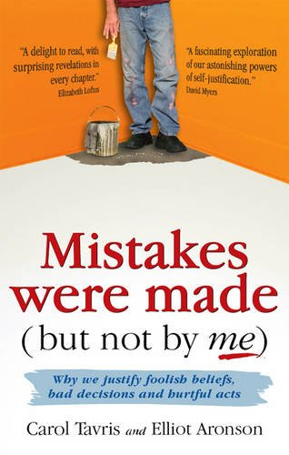 9781905177219: Mistakes Were Made (but Not by Me): Why We Justify Foolish Beliefs, Bad Decisions and Hurtful Acts