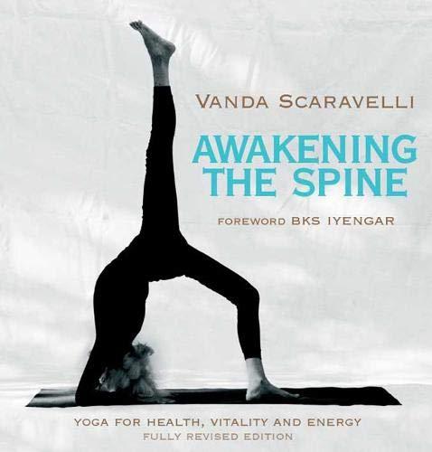9781905177264: Awakening the Spine: Yoga for Health, Vitality and Energy: Stress Free Yoga for Health, Vitality and Energy