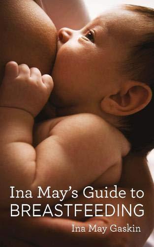 9781905177332: Ina May's Guide to Breastfeeding