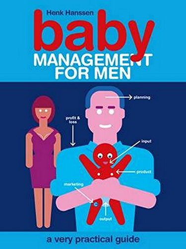 9781905177684: Baby Management for Men: A Very Practical Guide