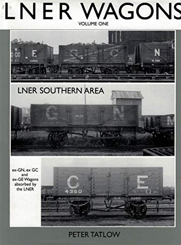 An Illustrated History Of LNER Wagons Volume: Tatlow, Peter