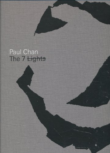Paul Chan : The 7 Lights: Chan, Paul.