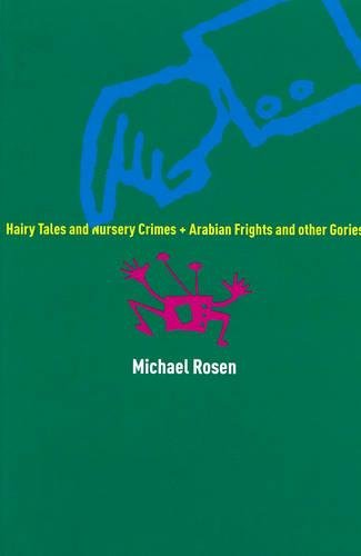 Hairy Tales and Nursery Crimes and Arabian: Michael Rosen