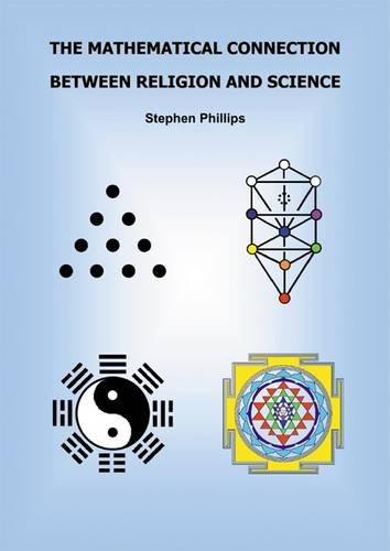Mathematical Connection Between Religion and Science (Paperback): Stephen Phillips