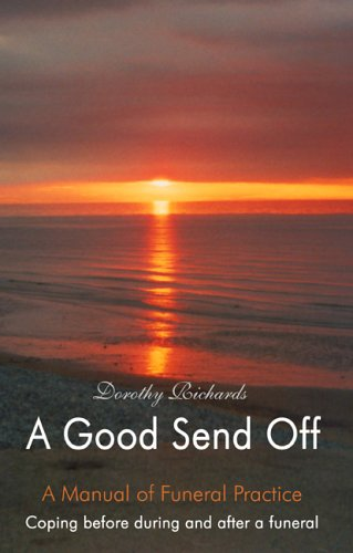 9781905203864: A Good Send Off: Coping Before During and After a Funeral: A Manual of Funeral Practice