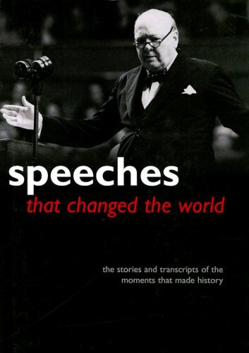 9781905204021: Speeches That Changed the World: The Stories and Transcripts of the Moments That Made History