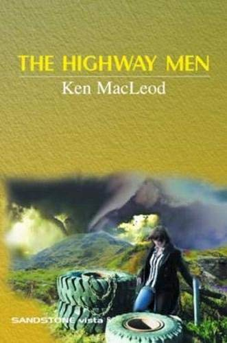 The Highway Men: Reprint (Sandstone Vista Series): Ken MacLeod