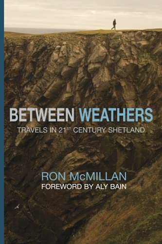 9781905207206: Between Weathers: Travels in 21st Century Shetland (Non-Fiction)