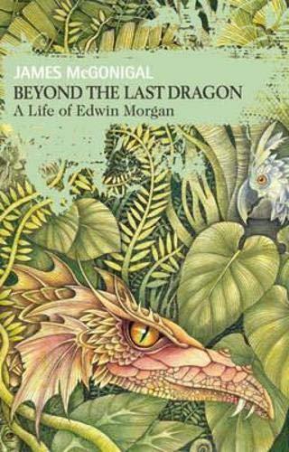 9781905207237: Beyond the Last Dragon: A Life of Edwin Morgan (Non-Fiction)