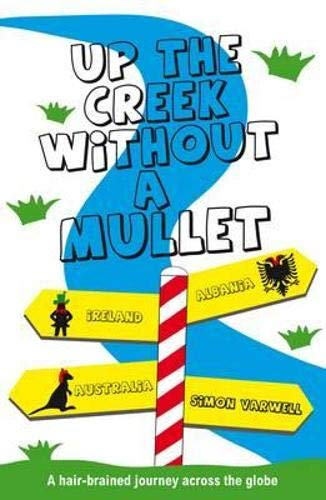9781905207343: Up The Creek Without A Mullet: A Hair-brained Journey Across the Globe
