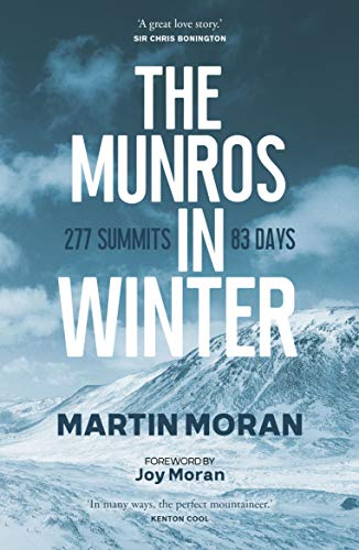 The Munros in Winter: 277 summits in 83 days: Martin Moran
