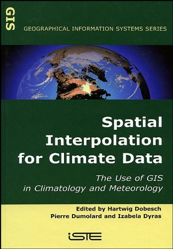 9781905209705: Spatial Interpolation for Climate Data Geographical Information Systems Series: The Use of GIS in Climatology and Meteorology