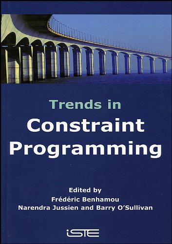 Trends in Constraint Programming: Benhamou, Frederic/ Jussien, Narendra/ O'Sullivan, Barry