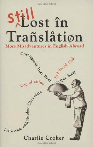 9781905211166: Still Lost in Translation: More misadventures in English abroad