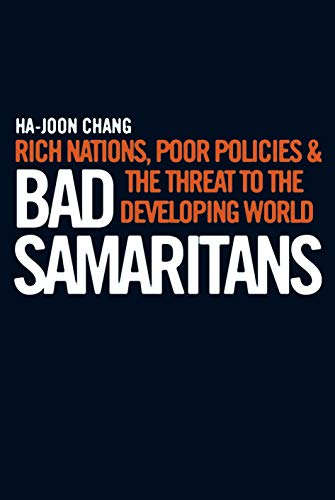 9781905211357: Bad Samaritans: Rich Nations, Poor Policies and the Threat to the Developing World