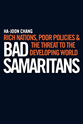 9781905211364: Bad Samaritans: Rich Nations, Poor Policies and the Threat to the Developing World