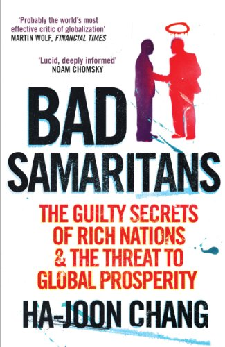 9781905211371: Bad Samaritans: The Guilty Secrets of Rich Nations and the Threat to Global Prosperity