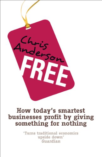 9781905211494: Free: How today's smartest businesses profit by giving something for nothing