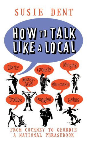 9781905211791: How To Talk Like a Local: A Complete Guide to English Dialects